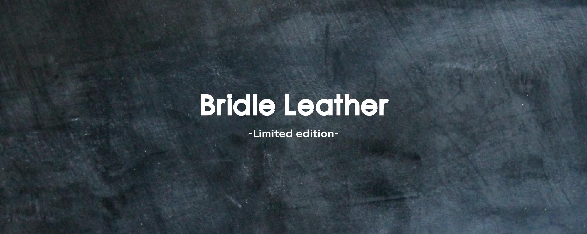 Limited edition ブライドルレザー
